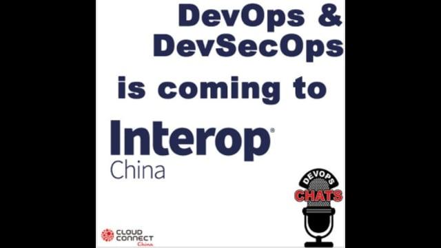 EP 101: DevOps Chat Interop China Features DevOps & DevSecOps