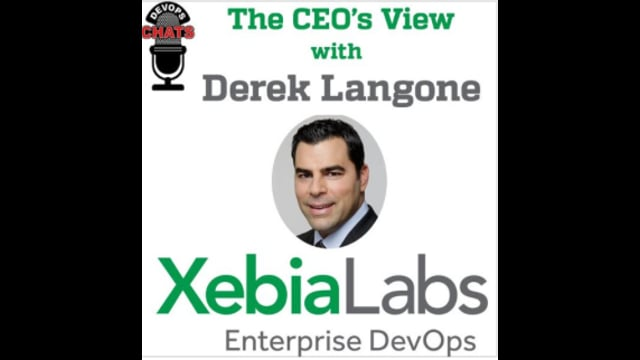 EP 97: The CEO's View w Derek Langone, XebiaLabs