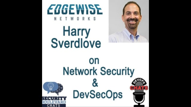 EP 94: Cloud, Network Security and DevSecOps with Edgewise Networks Harry Sverdlove