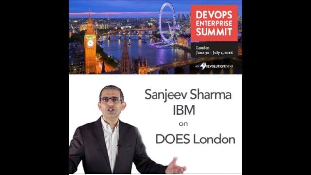 EP 18: Sanjeev Sharma, IBM on DevOps Enterprise Summit London, 2016
