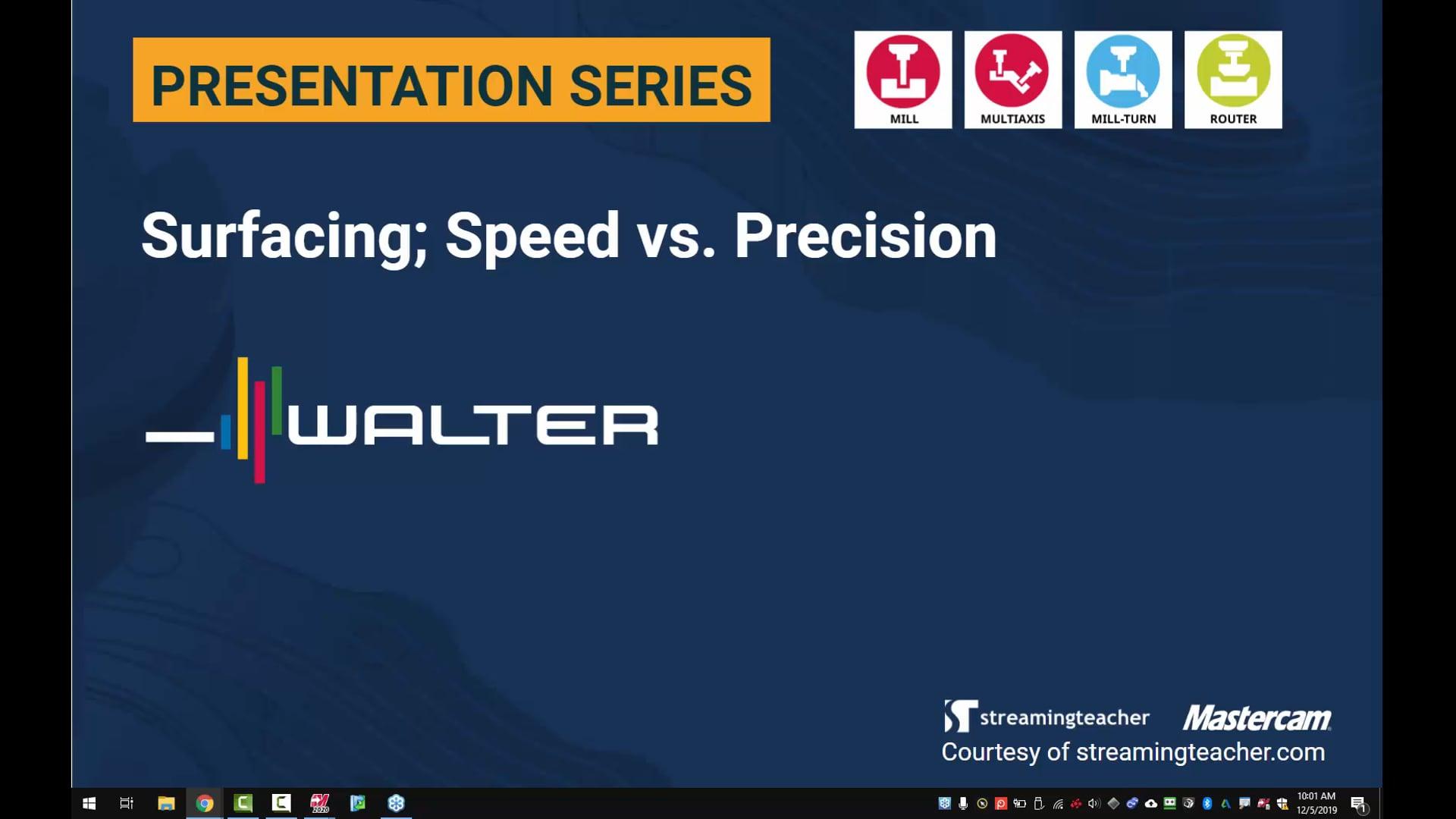 Surfacing; speed vs precision