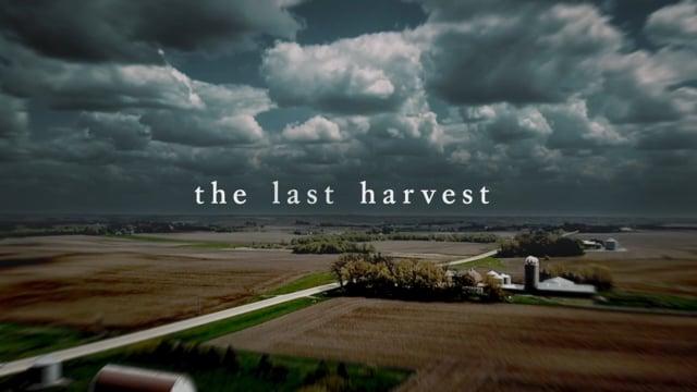 The Last Harvest - Documentary