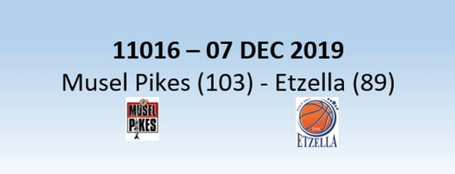 N1H 11016 Musel Pikes (103) - Etzella Ettelbruck (89) 07/12/2019