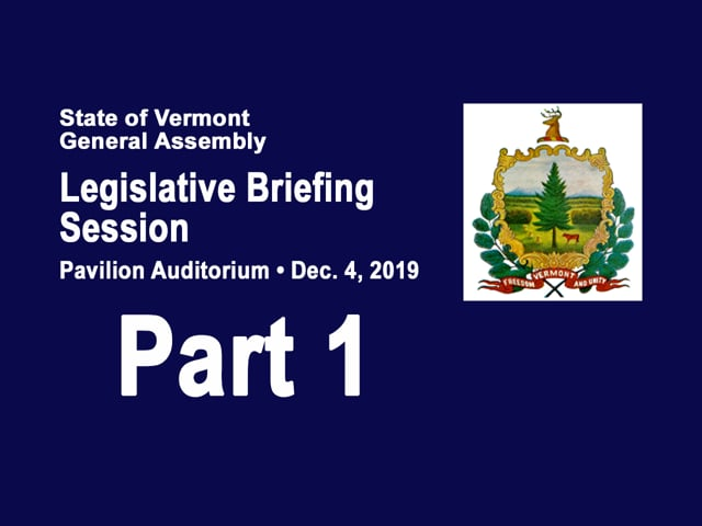 Part 1 VT Legislative Briefing Session 2019
