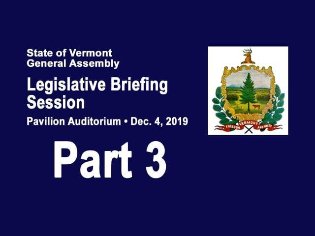 Part 3 VT Legislative Briefing Session 2019