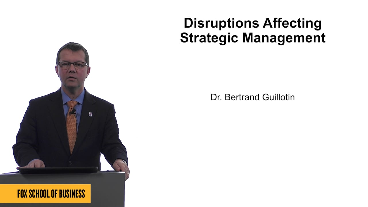 61668Disruptions Affecting Strategic Management