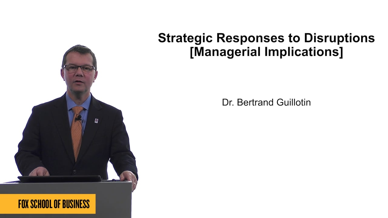 61670Strategic Responses to Disruptions [Managerial Implications]
