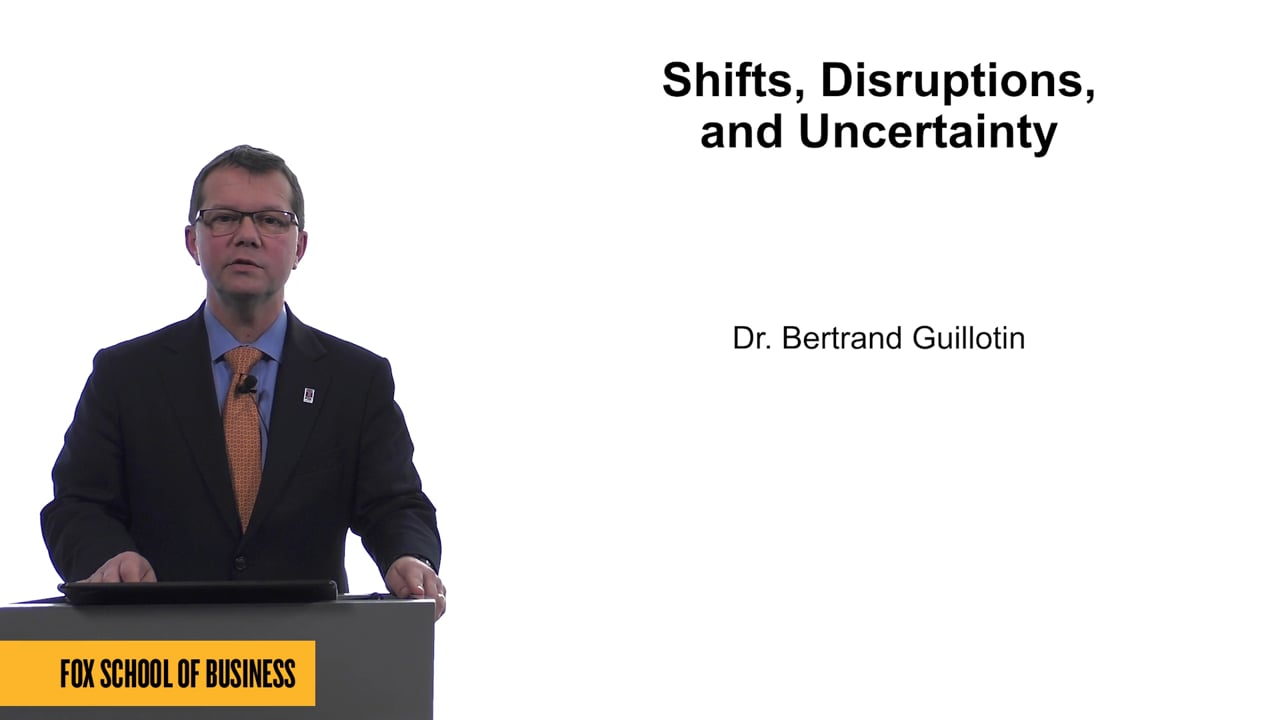 61672Shifts, Disruptions, and Uncertainty