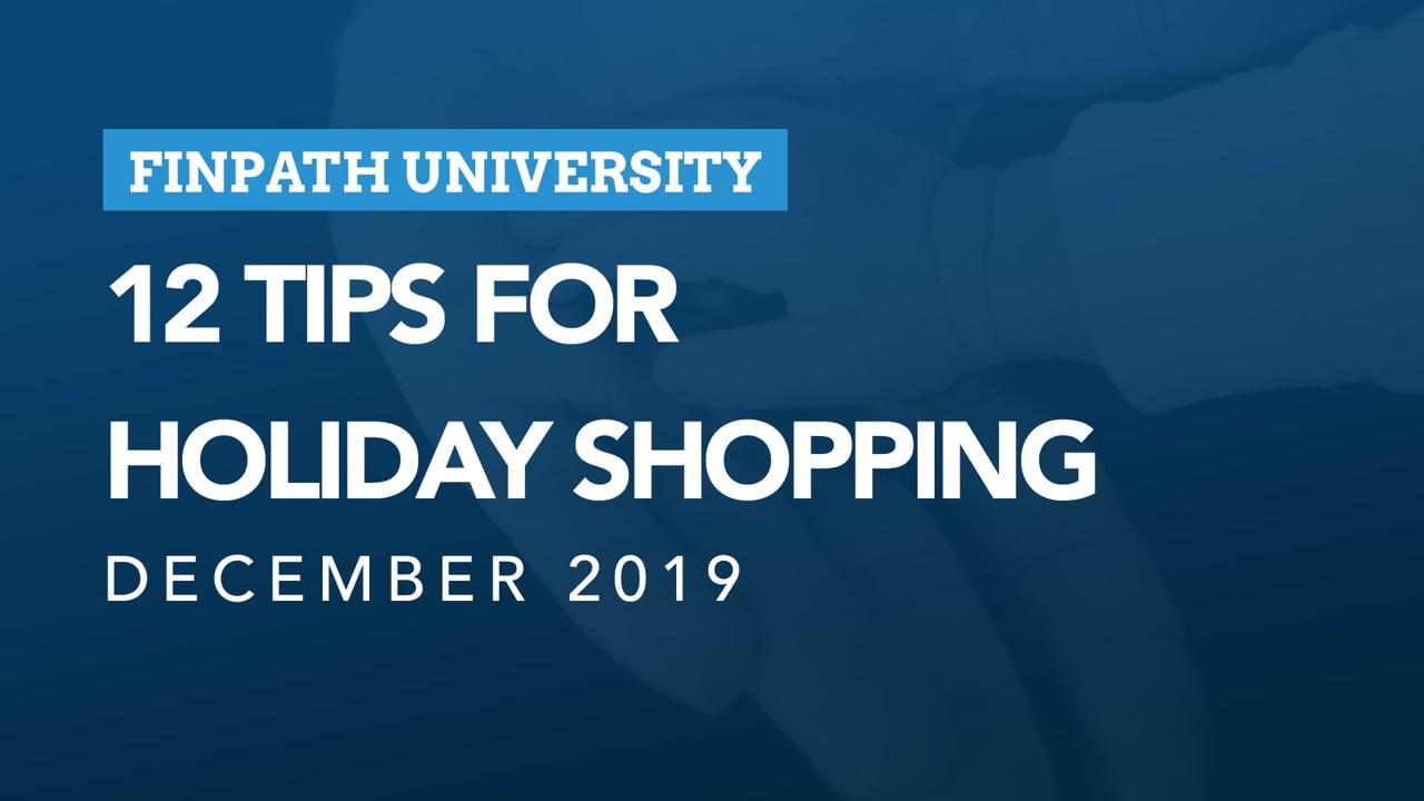 FinPath University - 12 Tips for Holiday Shopping