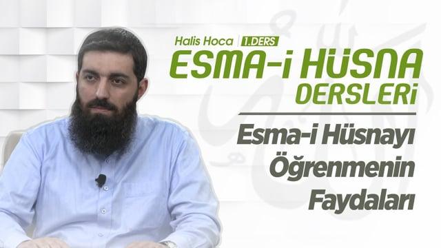 Allah'ın İsim ve Sıfatlarını Öğrenmenin Faydaları | Halis Hoca (Ebu Hanzala)