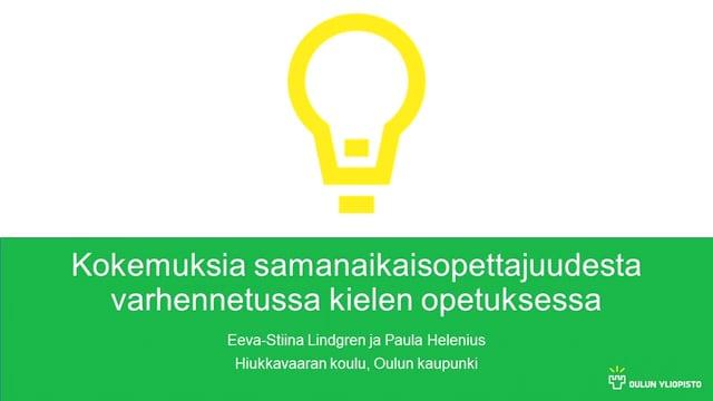 Kokemuksia samanaikaisopettajuudesta varhennetussa kielen opetuksessa, Eeva-Stiina Lindgren ja Paula Helenius #OO
