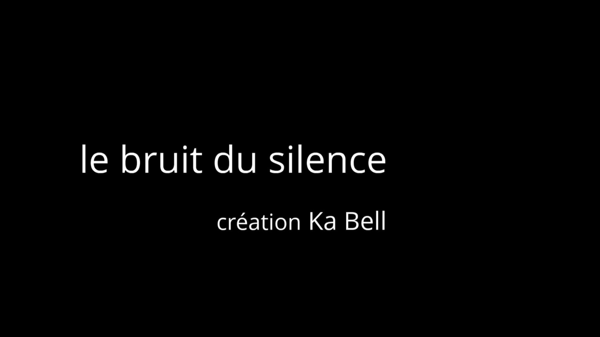 Le bruit du silence by Ka Bell