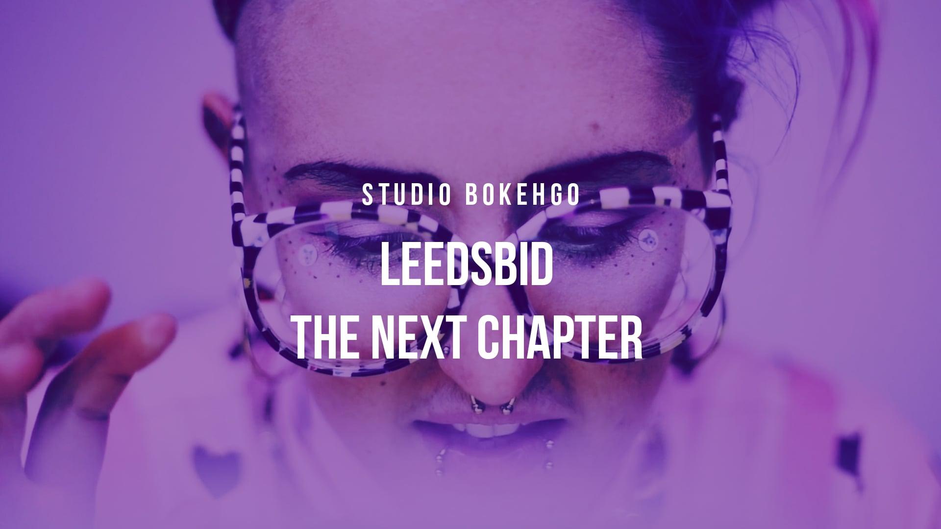 The Official LeedsBID Next Chapter Film - Studio Bokehgo