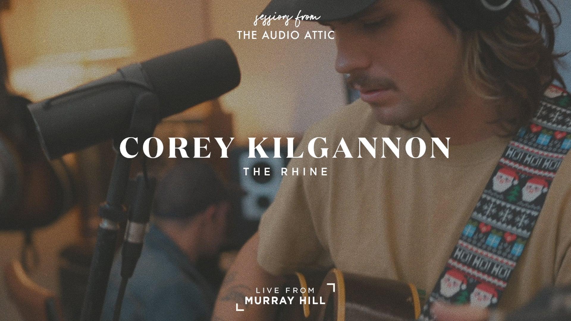 The Audio Attic Sessions - Corey Kilgannon - The Rhine