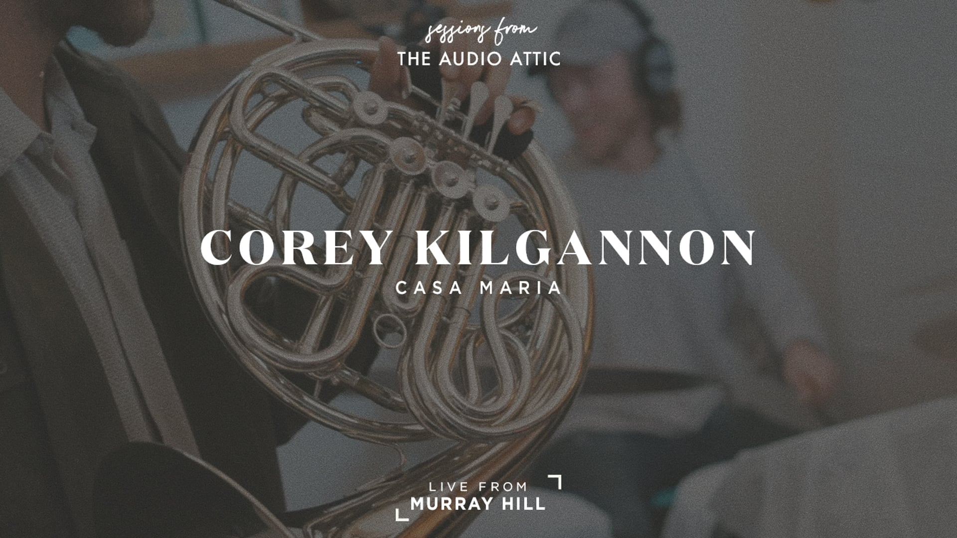 The Audio Attic Sessions - Corey Kilgannon - Casa Maria