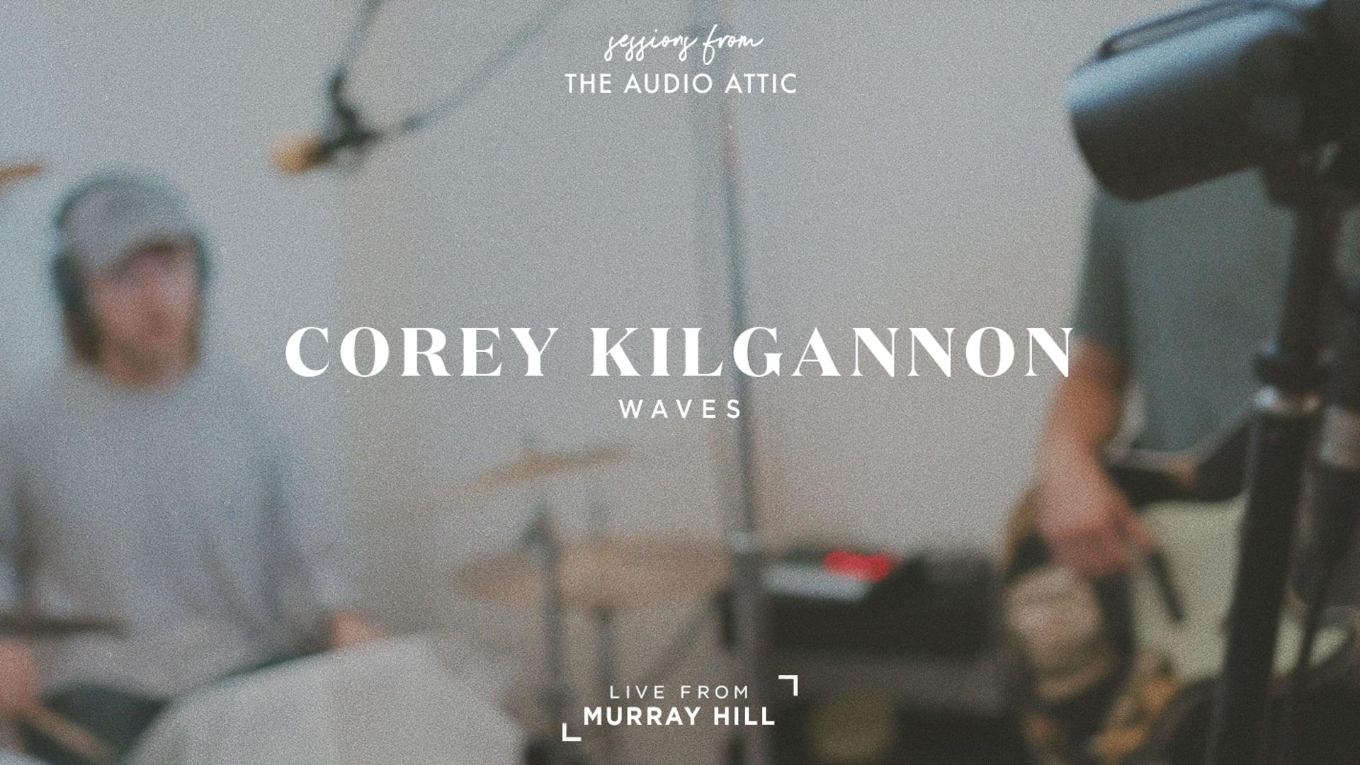 The Audio Attic Sessions - Corey Kilgannon - Waves