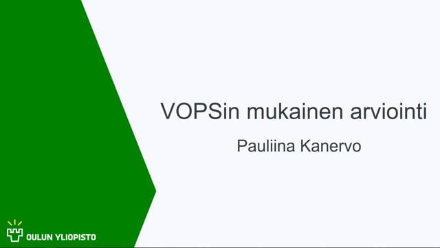 VOPS:in mukainen arviointi, Pauliina Kanervo #OO