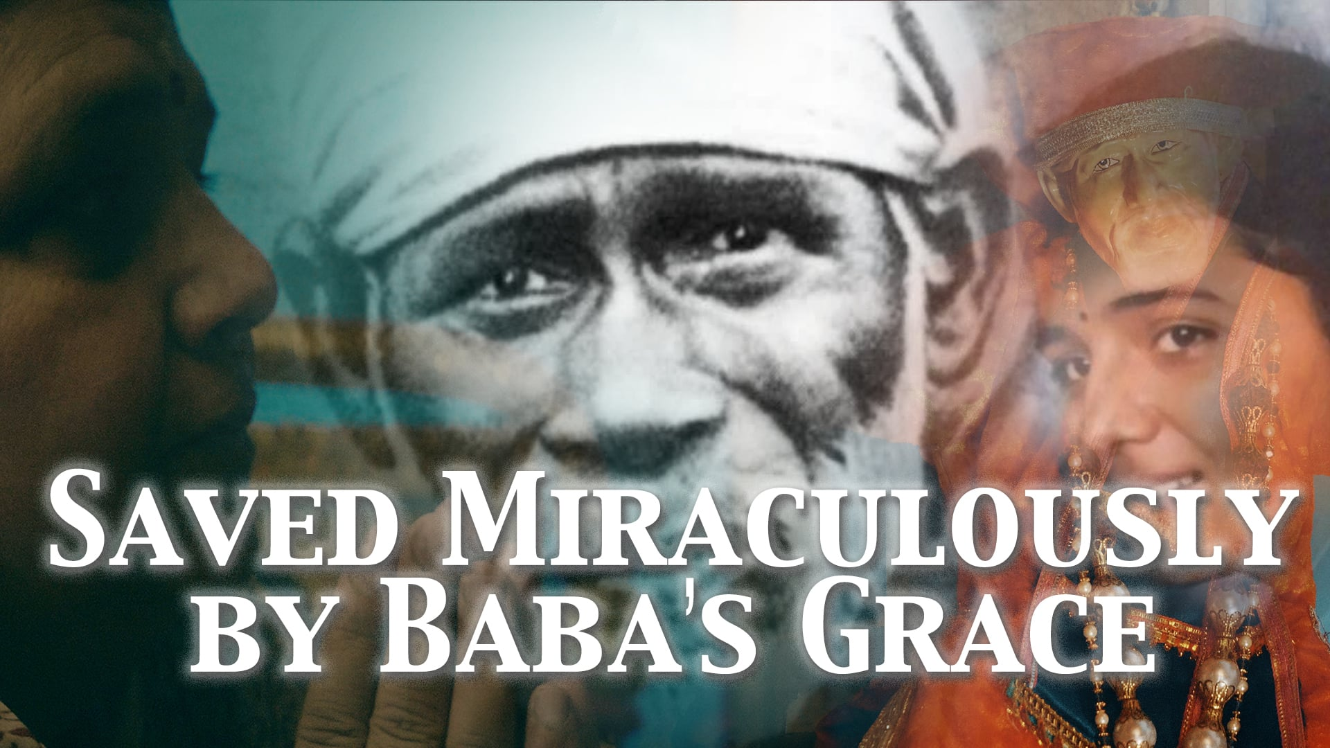 Saved miraculously by Baba's grace