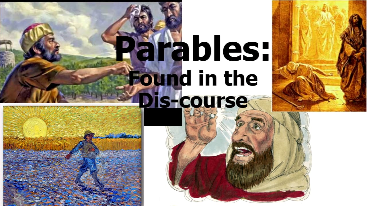 Parables: Found in the Dis-course (Part 1)