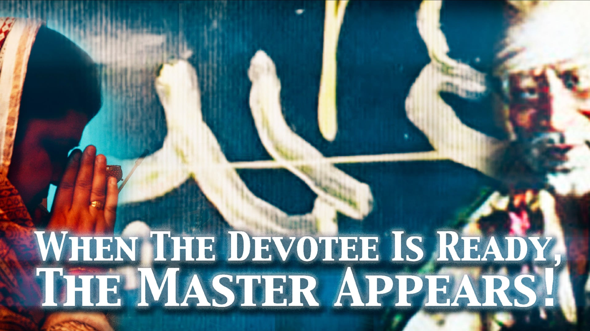 When the devotee is ready, the Master appears
