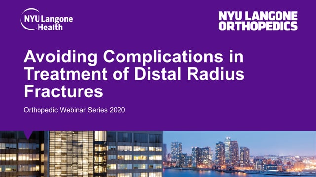 Avoiding Complications in Treatment of Distal Radius Fractures – Orthopedic Webinar Series