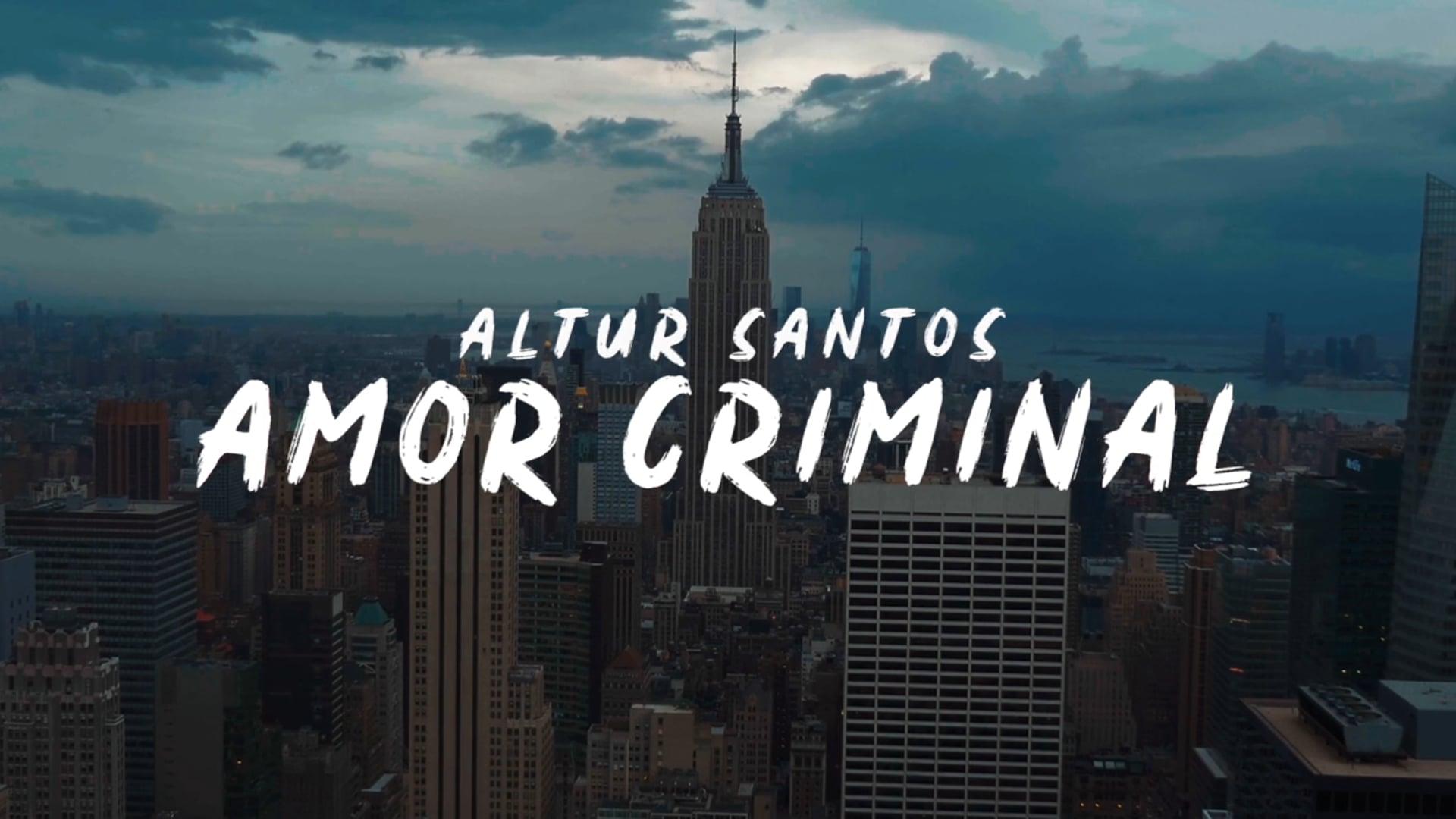 Altur Santos - Amor Criminal (Music Video)