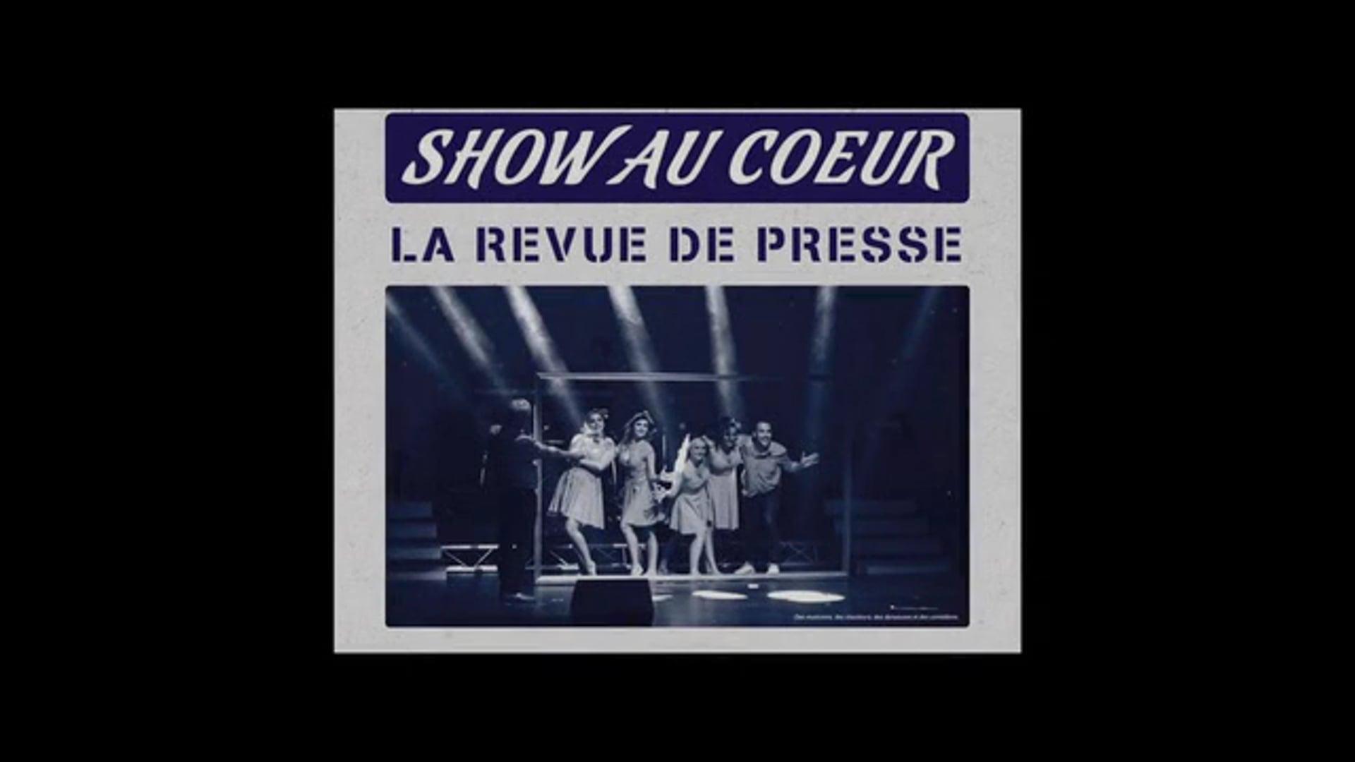 """""""Show Au Cœur - Revue de presse"""" 2018"""
