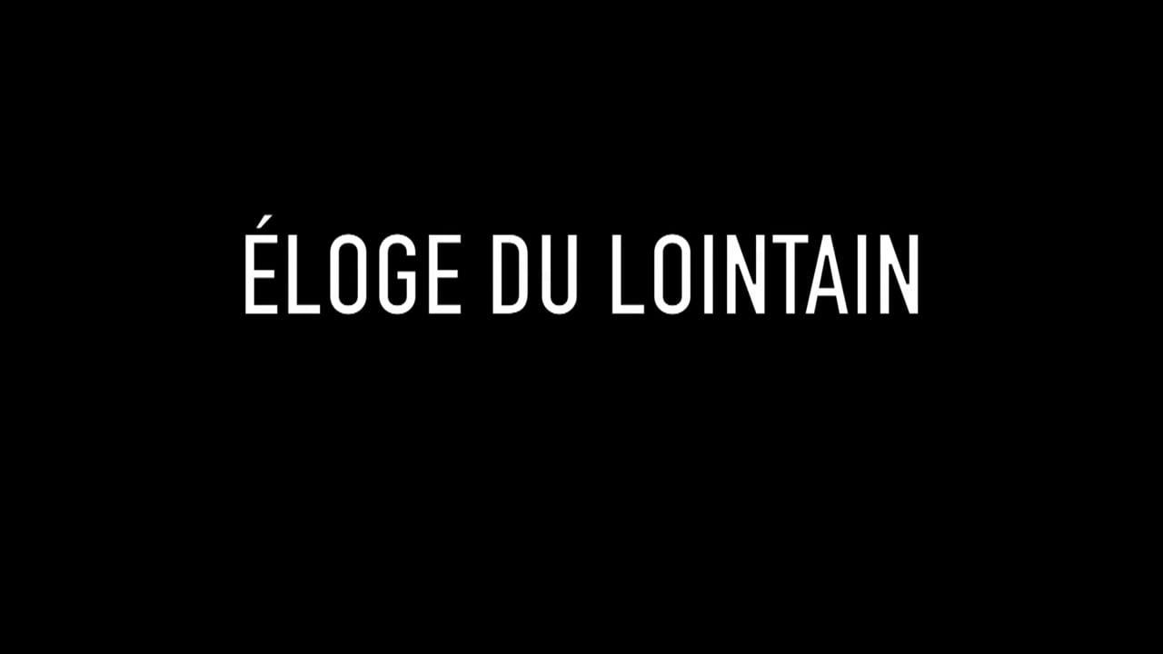 ÉLOGE DU LOINTAIN