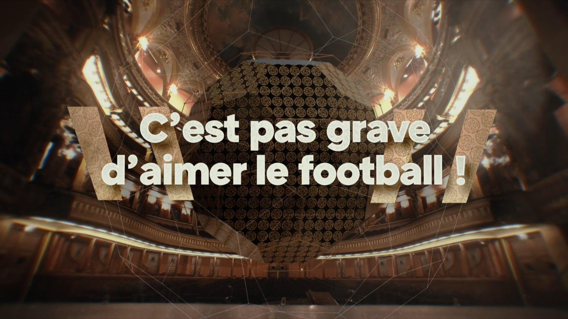C'est pas grave d'aimer le football !
