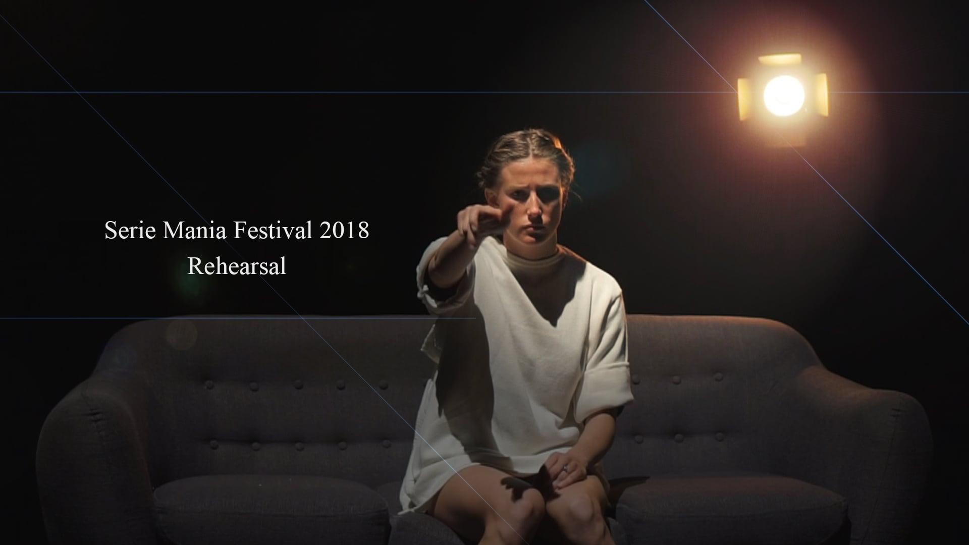 rehearsal serie mania 2018