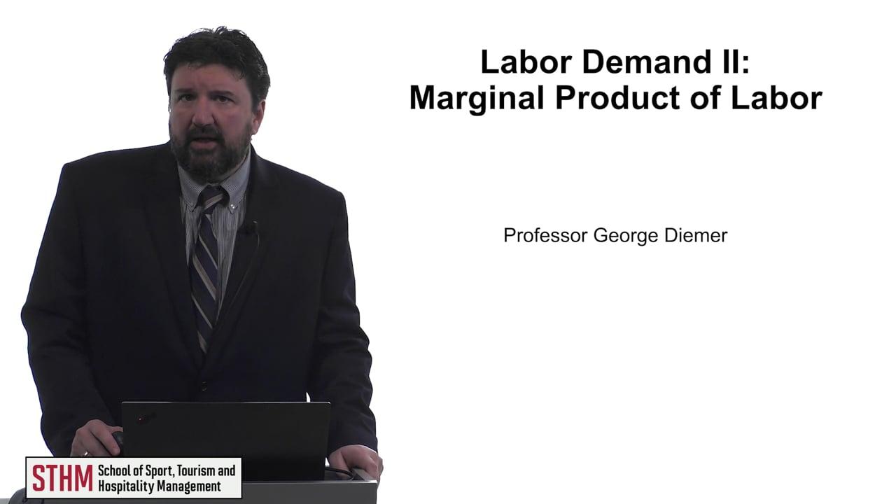 61723Labor Demand II: Marginal Product of Labor