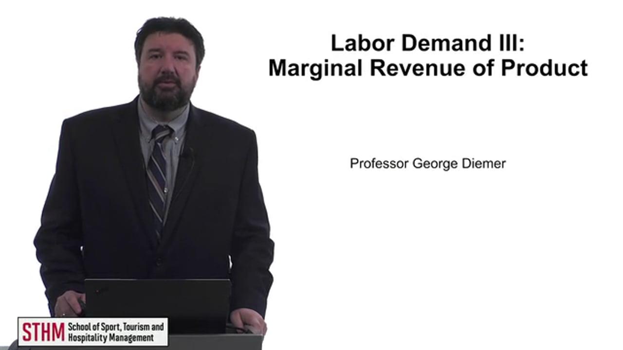61721Labor Demand III: Marginal Revenue of Product