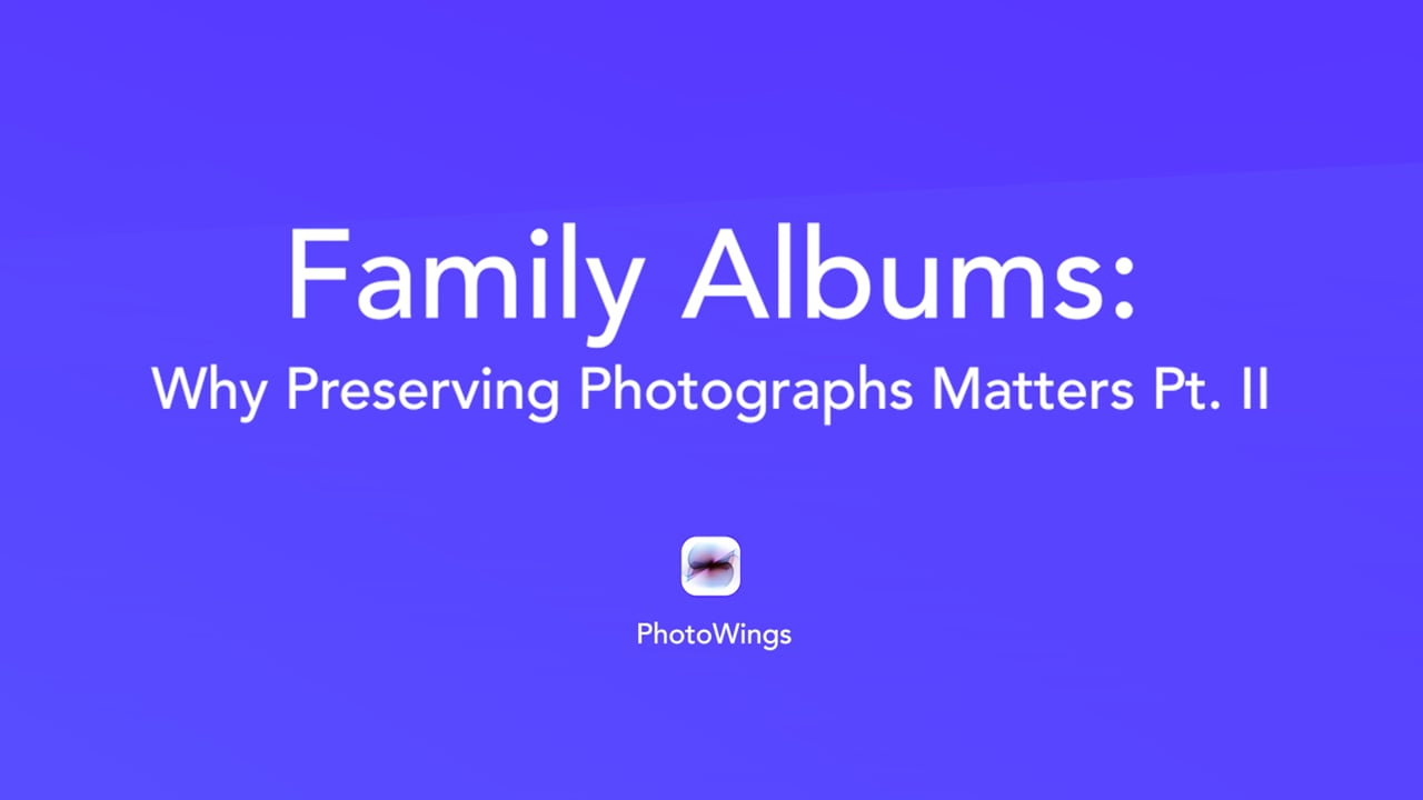 Family Albums: Why Preserving Family Albums Matters II