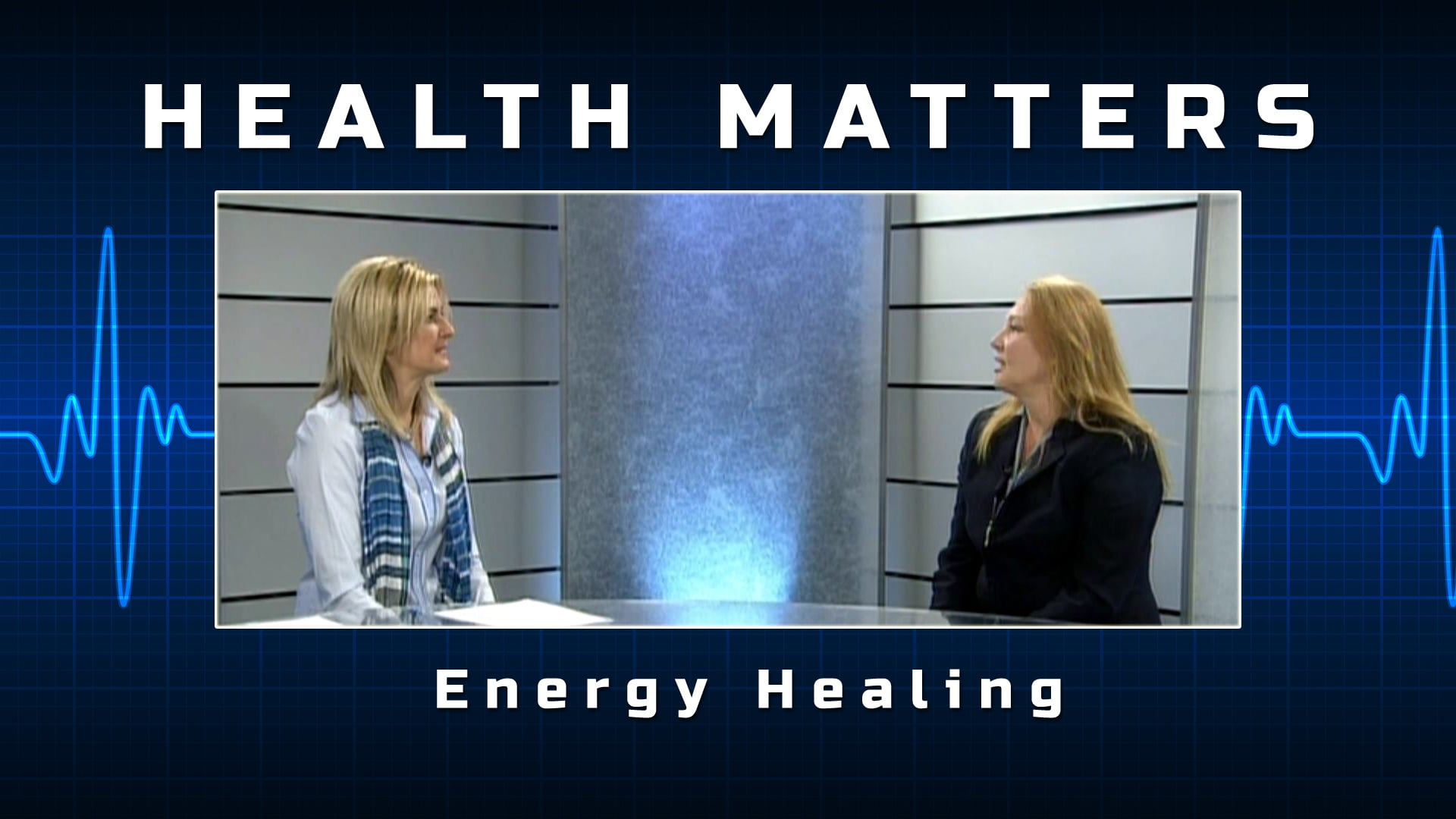 Health Matters – Energy Healing