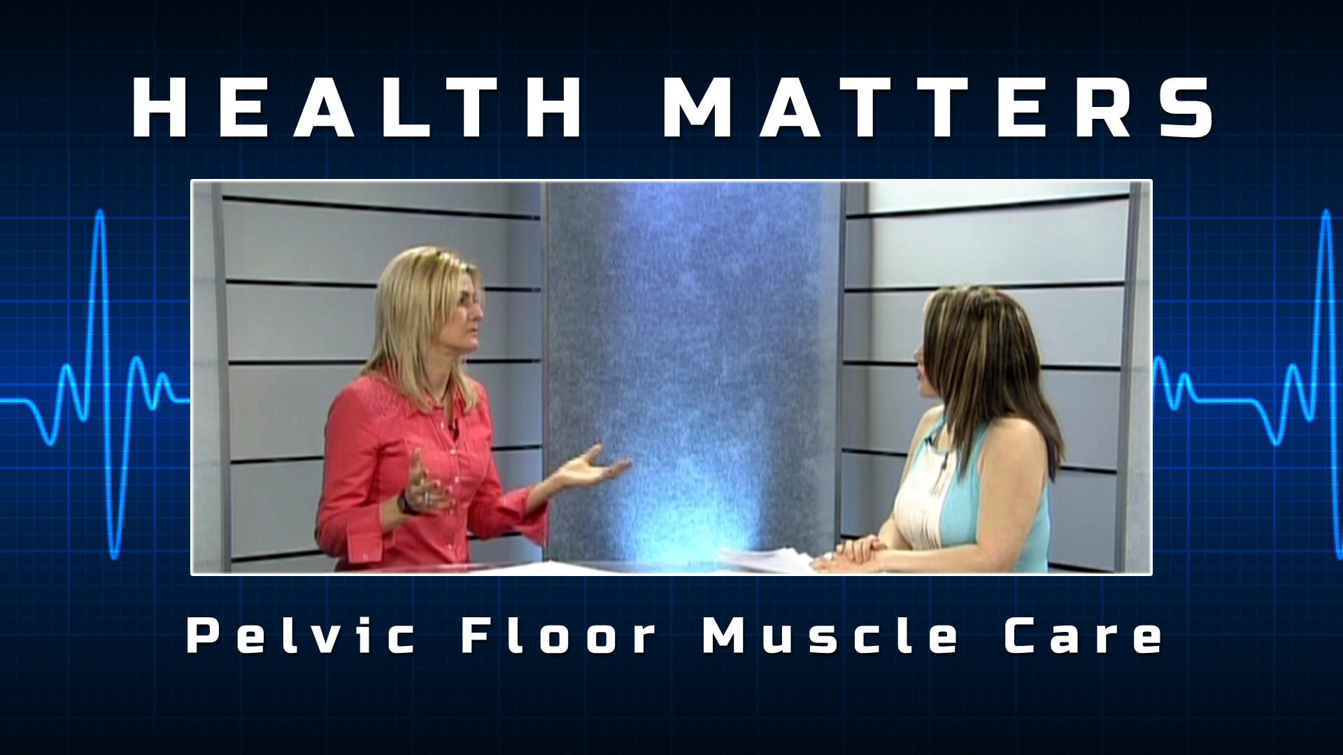 Health Matters – Pelvic Floor