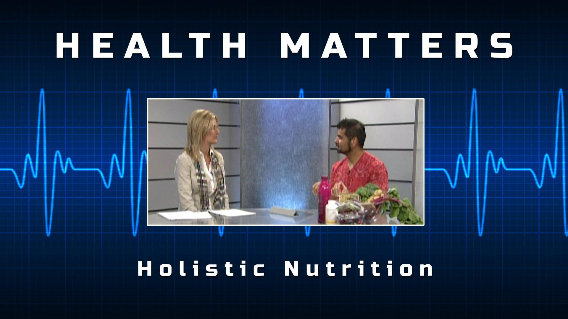 Health Matters – Holistic Nutrition
