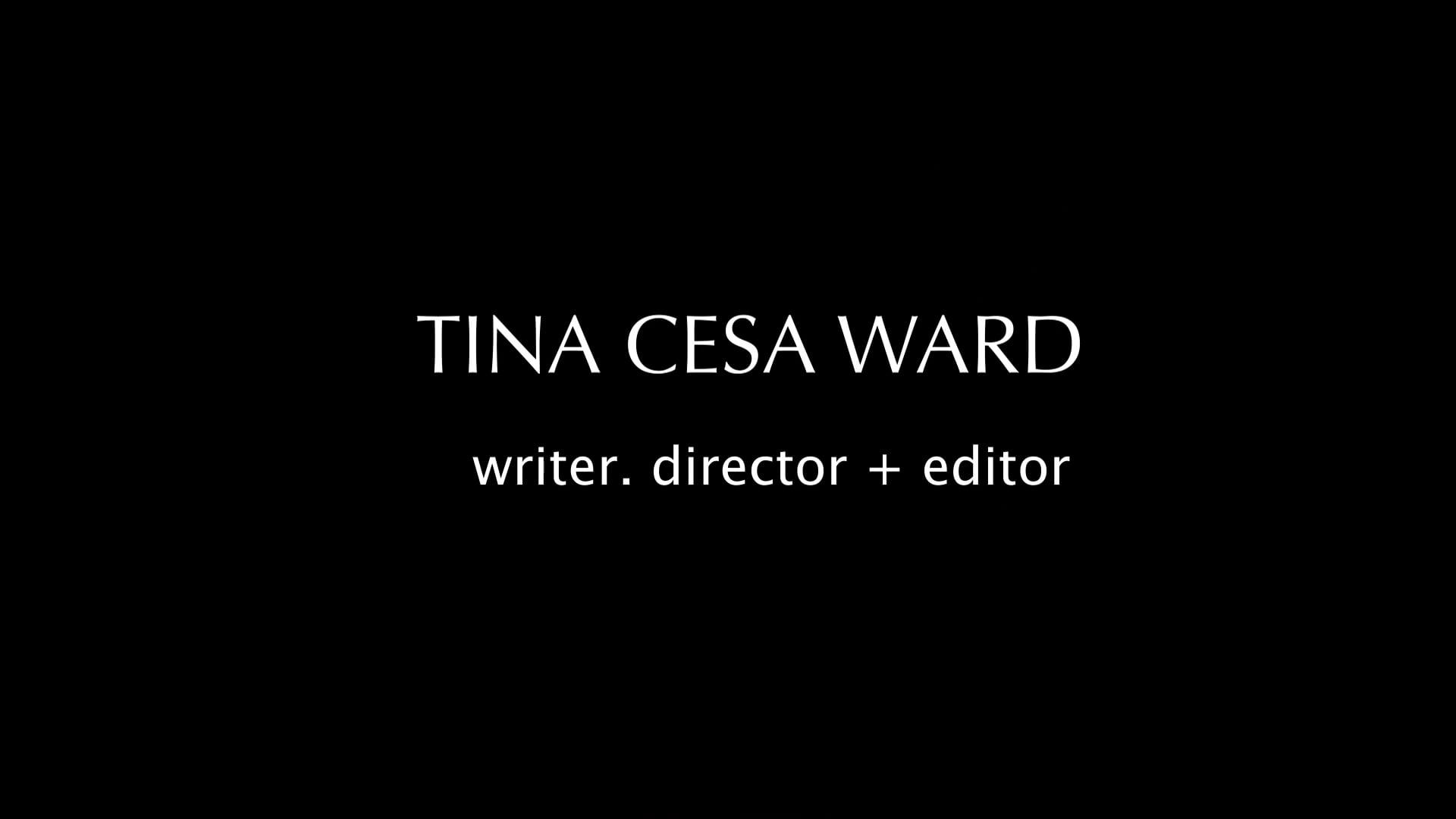Tina Cesa Ward: Series Reel 2020