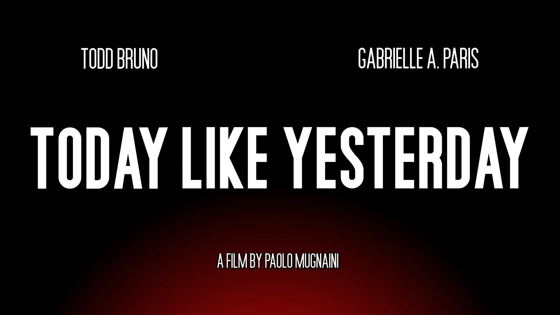 Today Like Yesterday Trailer