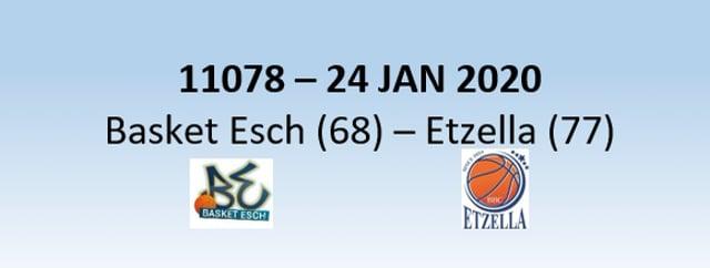 N1H 11078 Basket Esch (68) - Etzella Ettelbruck (77) 24/01/2020