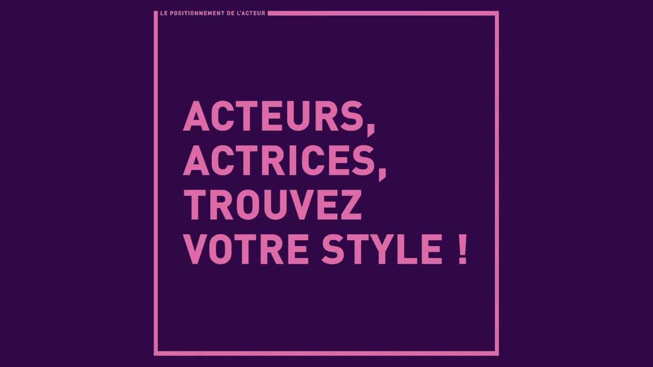 Acteurs, actrices : trouvez votre style !
