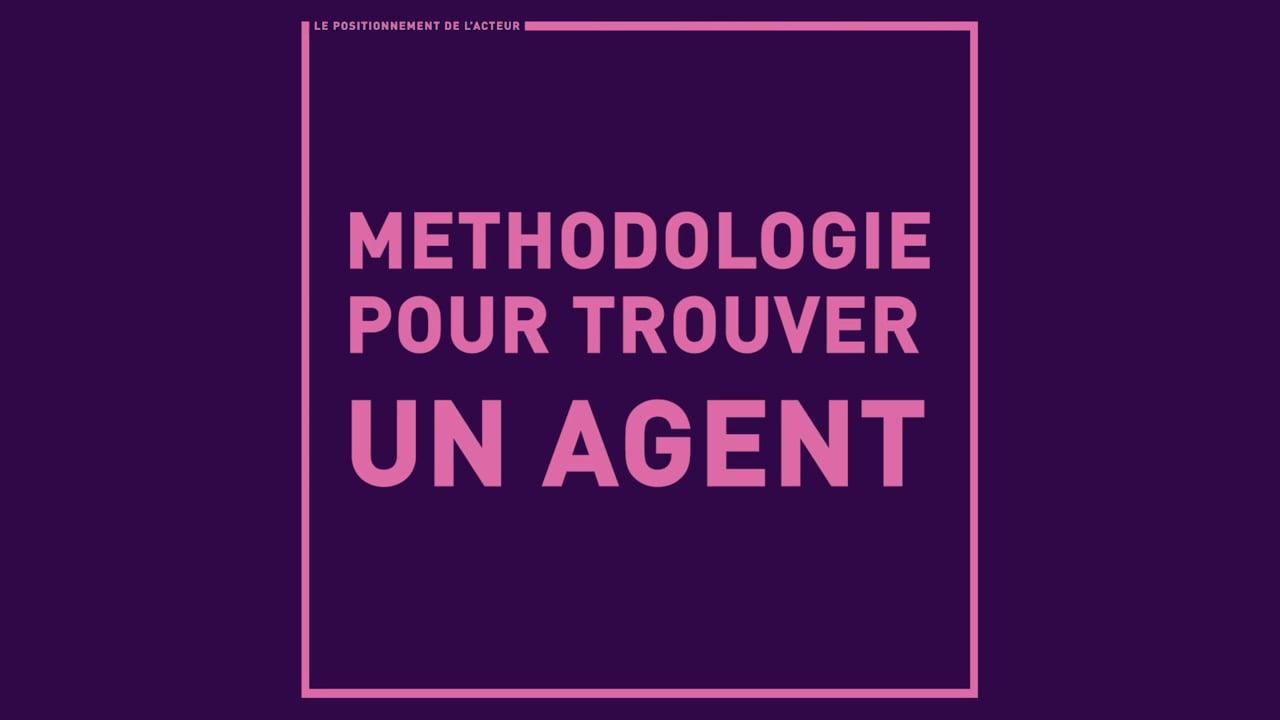 Méthodologie pour trouver un agent