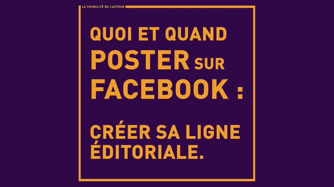 Quoi et quand poster sur facebook : créer sa ligne éditoriale.