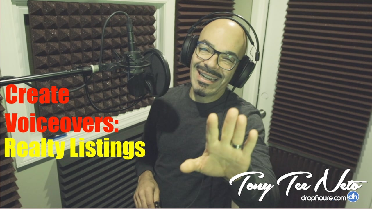 DropHouseVO Behind The Mic - Create Drops & Voiceovers -  Realty Voice Voice-Over 1 - Tony Tee Neto #drophousevobtm