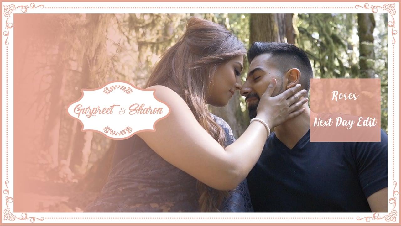 | Roses | Gurpreet & Sharon | Next Day Edit |
