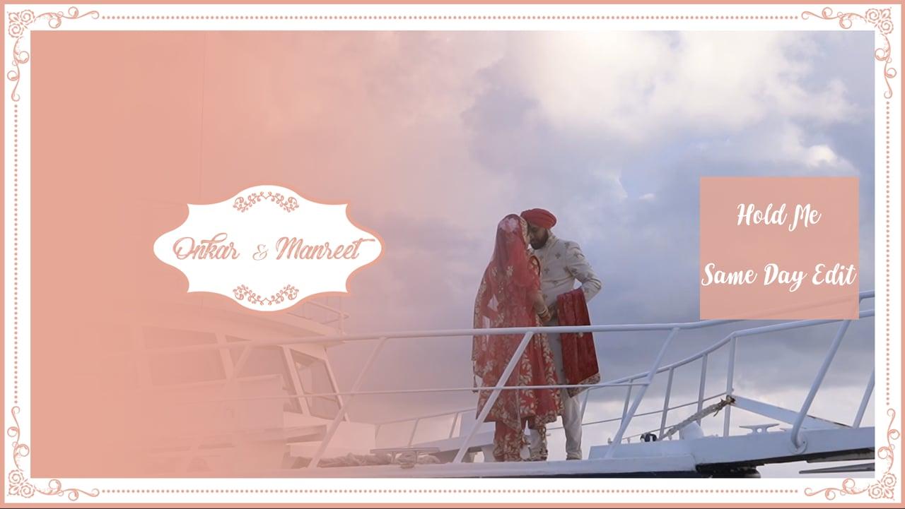 | Hold Me | Onkar & Manreet | Same Day Edit |