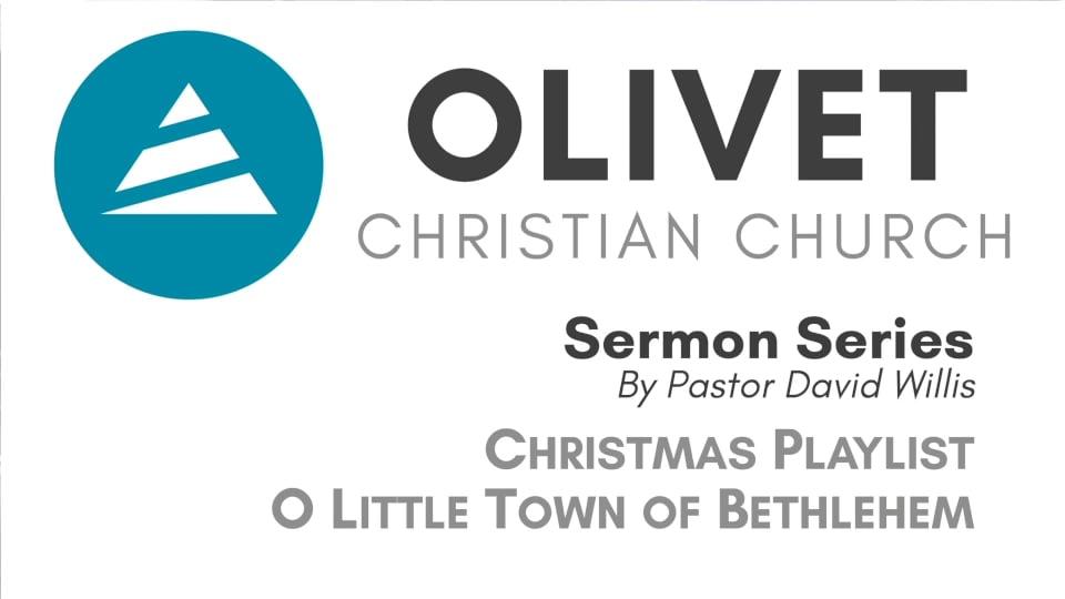 12-22-19 Christmas Playlist - O Little Town of Bethlehem