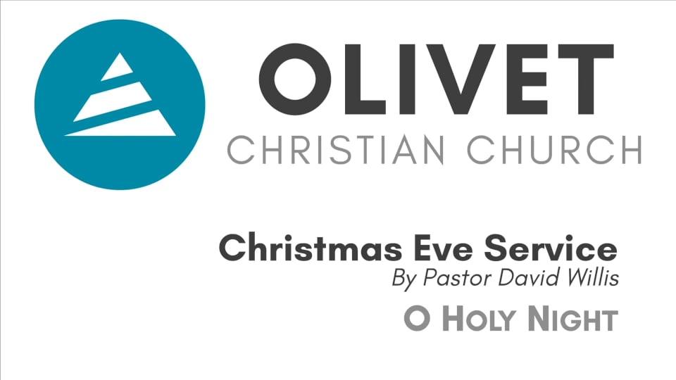 12-24-19 Christmas Eve Service - O Holy Night
