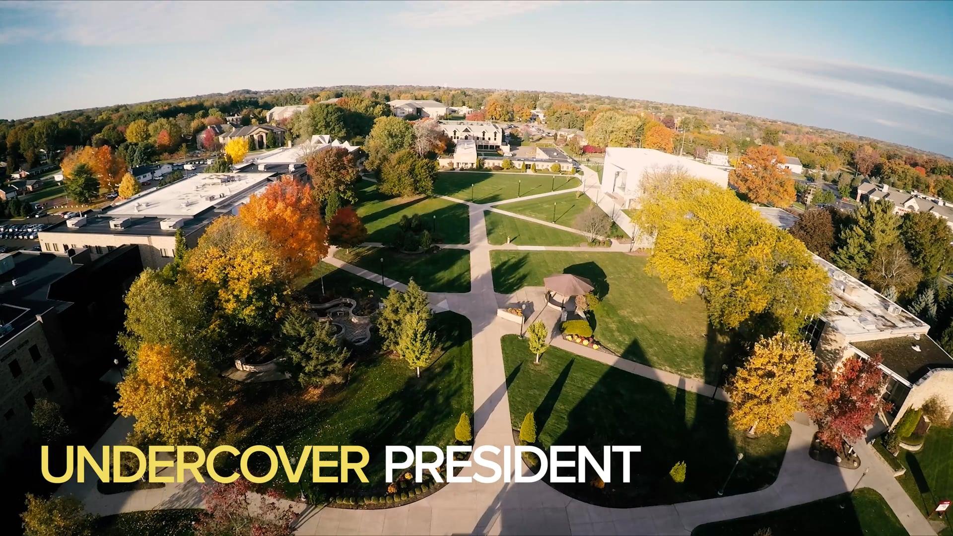 Walsh University: Undercover President