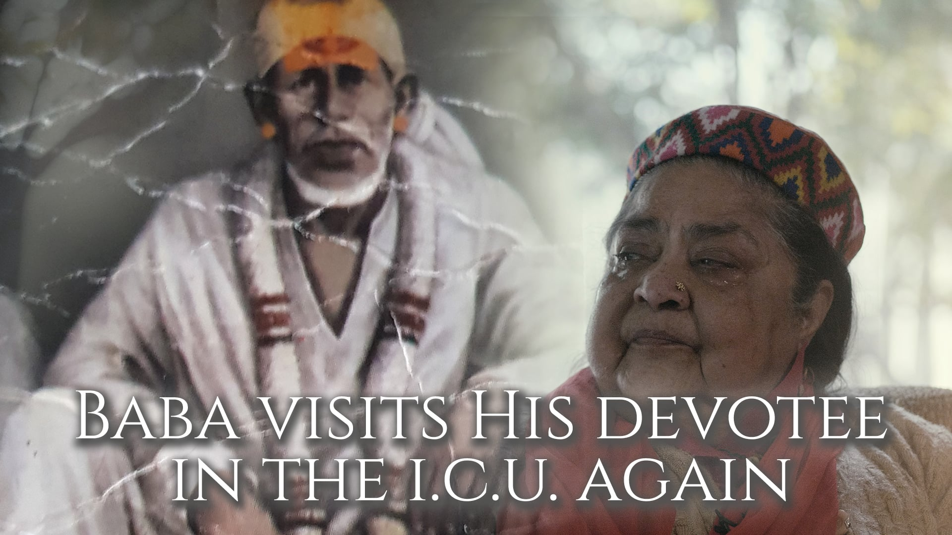 Baba visits His devotee in the ICU again