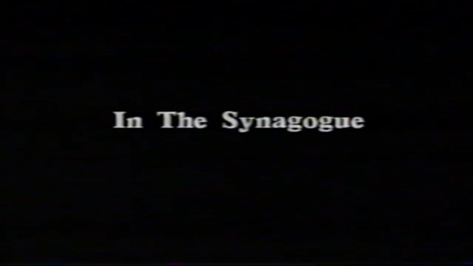 IN THE SYNAGOGUE - Opening scene